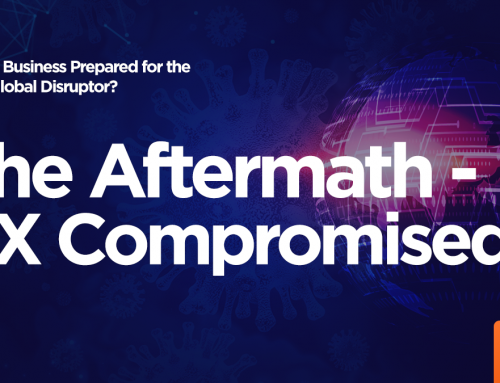 Is Your Business Prepared for the Next Global Disruptor: The Aftermath- DX Compromised