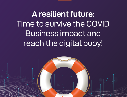 A Resilient Future: Time to Survive the COVID Business Impact and Reach for the Digital Buoy!