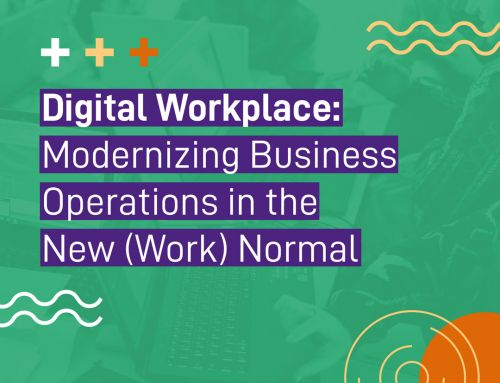 Digital Workplace: Modernizing Business Operations in the New Normal