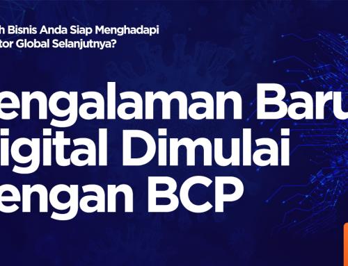 Pengalaman Baru Digital Dimulai dengan BCP Bagian 2 dari 3 Bagian Mini-seri: Apakah Bisnis Anda Siap Menghadapi Disruptor Global Selanjutnya?
