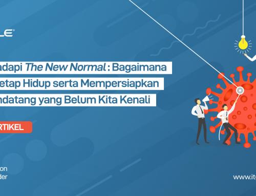 Menghadapi The New Normal: Bagaimana Bisnis Tetap Hidup dan Mempersiapkan Hal Mendatang yang Belum Kita Kenali
